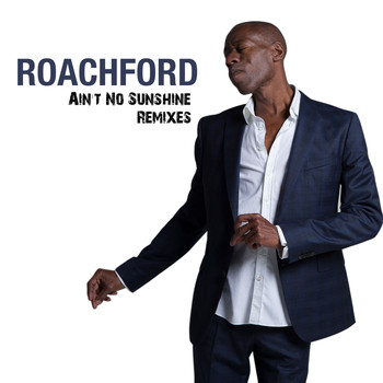 Andrew Roachford - Ain't No Sunshine (Remixes)