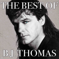 B. J. THOMAS - The Best of B. J. Thomas (Rerecorded)