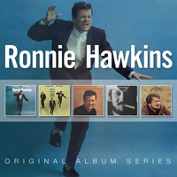 Ronnie Hawkins - Original Album Series