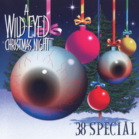 38 Special - A Wild-Eyed Christmas Night