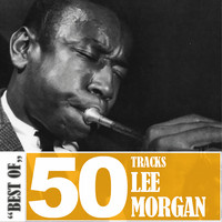 Lee Morgan - Best Of - 50 Tracks