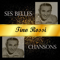 Tino Rossi - Tino rossi - ses belles chansons