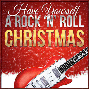 Various Artists - Have Yourself a Rock 'N' Roll Christmas