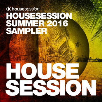 Various Artists - Housesession Summer 2016 Sampler