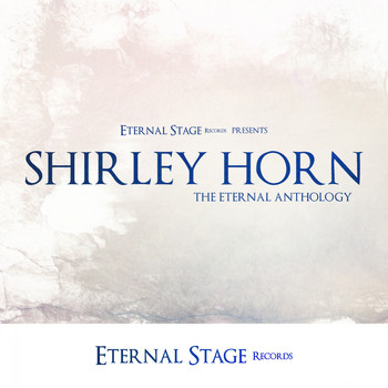 Shirley Horn - The Eternal Anthology