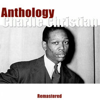 Charlie Christian - Anthology (Remastered)