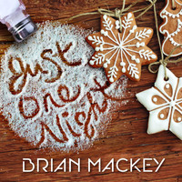 Brian Mackey - Just One Night