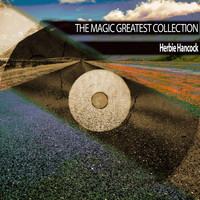Herbie Hancock - The Magic Greatest Collection