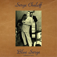 Serge Chaloff - Blue Serge (Remastered 2016)