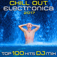 Chill Out Doc - Chill Out Electronica 2017 Top 100 Hits DJ Mix