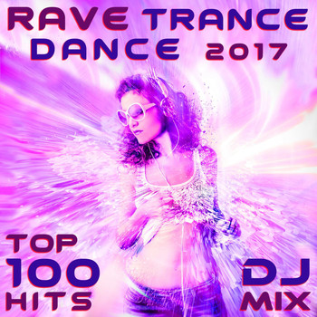 Goa Doc - Rave Trance Dance 2017 Top 100 Hits DJ Mix