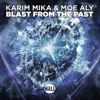 Karim Mika & Moe Aly - Blast From The Past