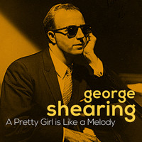 George Shearing - A Pretty Girl Is Like a Melody