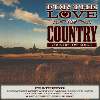 Various Artists - For The Love of Country - Country Love Songs