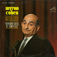 Myron Cohen - Everybody Gotta Be Someplace