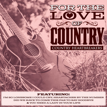 Various Artists - For The Love of Country - Country Heartbreakers