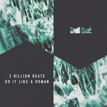 2 Billion Beats - Do It Like a Roman