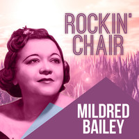 Mildred Bailey - Rockin' Chair