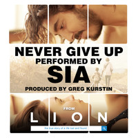 "Sia - Never Give Up (From ""Lion"" Soundtrack)"