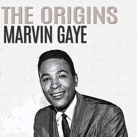 Marvin Gaye - The Origins