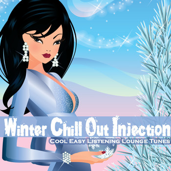 Various Artists - Winter Chill Out Injection (Cool Easy Listening Lounge Tunes)