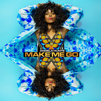 Angela Hunte - Make Me Go