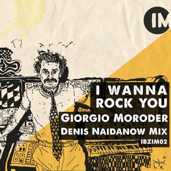 Giorgio Moroder - I Wanna Rock You (Denis Naidanow Mix)