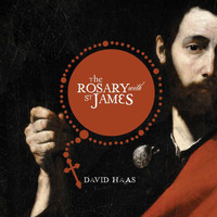 David Haas - The Rosary with Saint James, Brother of the Lord