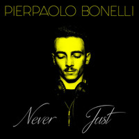 Pierpaolo Bonelli - Never Just