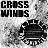 Steve W Birtwhistle - Crosswinds