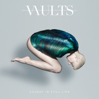 Vaults - Caught In Still Life