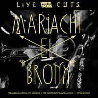 Mariachi El Bronx - Live Cuts (Live at Teragram Ballroom and the Independent, Dec. 2015)
