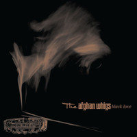 The Afghan Whigs - Black Love (20th Anniversary Edition) (Explicit)