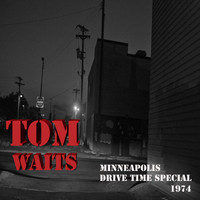Tom Waits - Minneapolis Drive Time (Live)