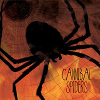 Cannibal Spiders - Cannibal Spiders