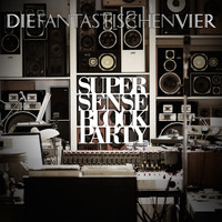 Die Fantastischen Vier - SUPERSENSE Block Party