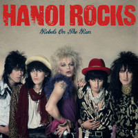 Hanoi Rocks - Rebels On The Run