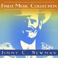 JIMMY C. NEWMAN - Finest Music Collection: Jimmy C. Newman