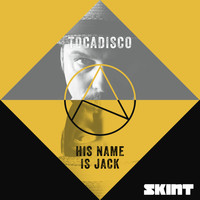 Tocadisco - His Name Is Jack