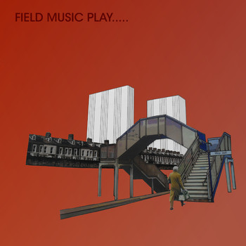 Field Music - Field Music Play..