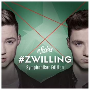 Die Lochis - #Zwilling (Symphoniker Edition)