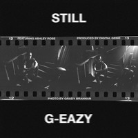 G-Eazy - Still (Explicit)