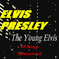 Elvis Presley - The Young Elvis (60 Songs) [Remastered]