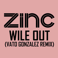 Zinc - Wile Out