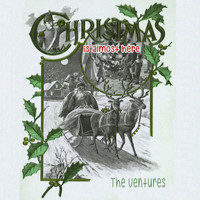 The Ventures - Christmas Is Almost Here