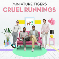 Miniature Tigers - Cruel Runnings (Explicit)