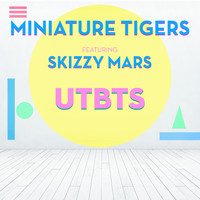 Miniature Tigers - Used to Be the Shit (feat. Skizzy Mars) (Explicit)