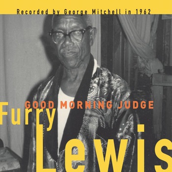 Furry Lewis - Good Morning Judge