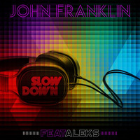 John Franklin - Slow Down
