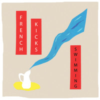 French Kicks - Swimming